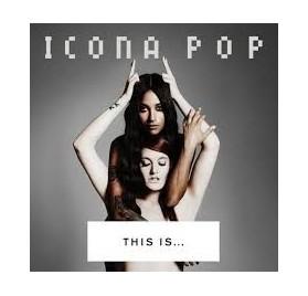 Icona Pop - This Is