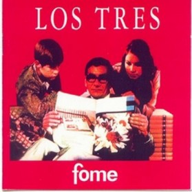 Los Tres - Fome (Edicion Limitada)